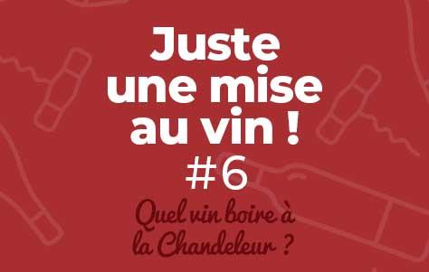 Juste une mise au vin… #6 Quel vin boire à la Chandeleur ?